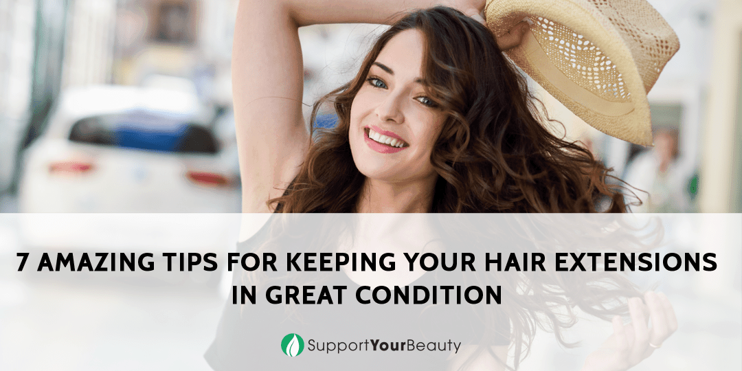 7 Amazing Tips for Keeping Your Hair Extensions
