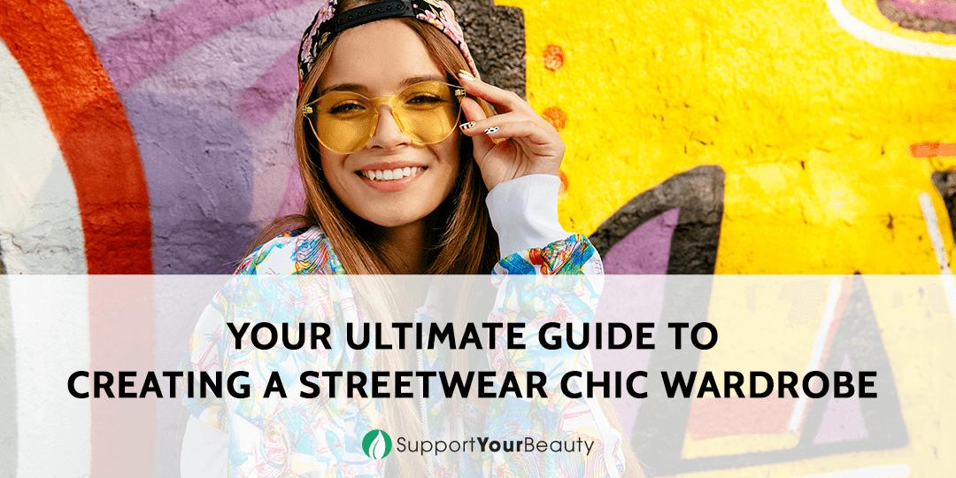 Creating a Streetwear Chic Wardrobe